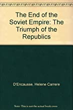 The End Of The Soviet Empire: The Triumph Of The Nations