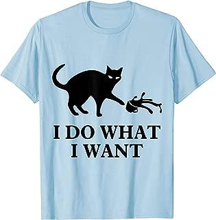 I do what I want cat t shirt T-Shirt