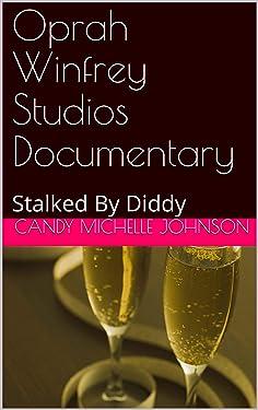 Oprah Winfrey Studios Documentary: Stalked By Diddy