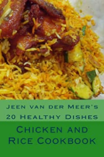 Chicken and Rice Cookbook: 20 Healthy Dishes (Jeen's