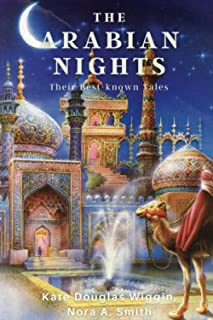The Arabian Nights: Their Best-known Tales: (With Classics and Illustrated)