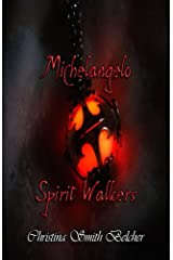 Michelangelo: Spirit Walkers Kindle Edition