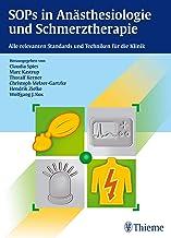 SOPs in Anästhesiologie und Schmerztherapie: Alle relevanten Standards und Techniken für die Klinik (German Edition)