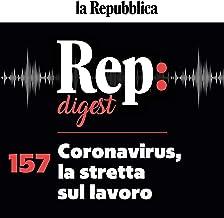 Coronavirus, la stretta sul lavoro: Rep Digest 157