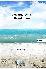 Adventures in Beach Head: Book 1 Kindle Edition