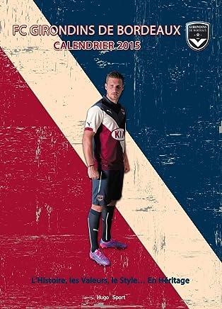 Calendrier Des Girondins De Bordeaux.Amazon Fr Girondins Bordeaux Calendriers Et Agendas Livres
