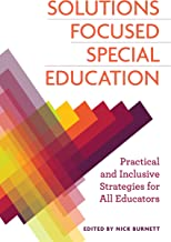 Solutions Focused Special Education: Practical and Inclusive Strategies for All Educators