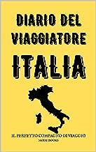Diario del viaggiatore ITALIA: IL PERFETTO COMPAGNO DI VIAGGIO (Italian Edition)