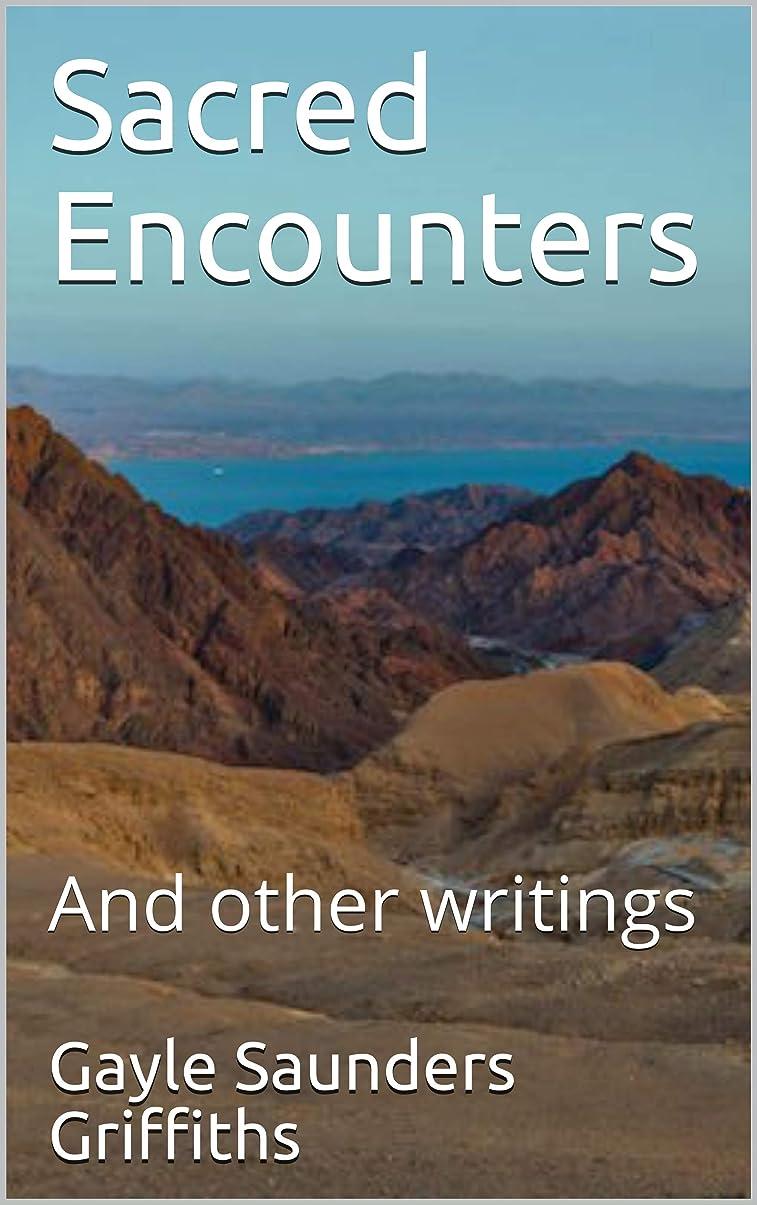 報告書農奴惨めなSacred Encounters: And other writings (Spiritual Collection Book 2) (English Edition)