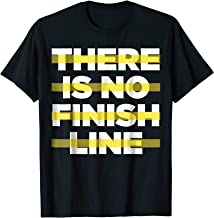 There Is No Finish Line T-Shirt - Cheap gym work out clothes