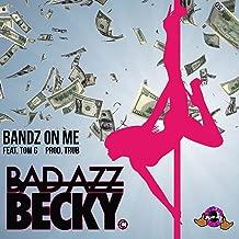 Bandz on Me (feat. Tom G)