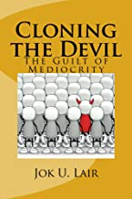 Cloning the Devil: The Guilt of Mediocrity