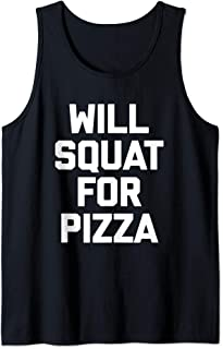Will Squat For Pizza T-Shirt funny saying gym workout squats Tank Top
