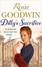 Dilly's Sacrifice: The gripping saga of a mother's love from a much-loved Sunday Times bestselling author (Dilly's Story)