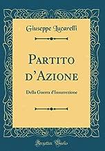 Partito d'Azione: Della Guerra d'Insurrezione (Classic Reprint) (Italian Edition)
