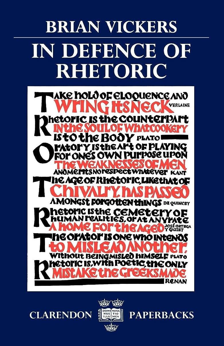 織機干渉スチールIn Defence of Rhetoric (Clarendon Paperbacks)