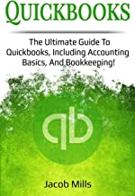 Quickbooks: The ultimate guide to Quickbooks, including accounting basics and bookkeeping!