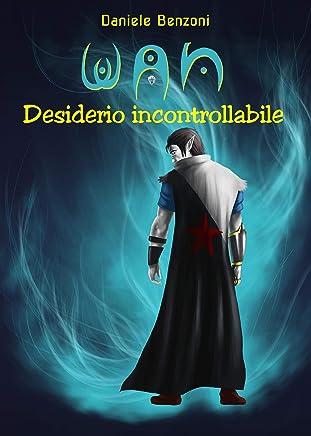 WAN - Desiderio incontrollabile