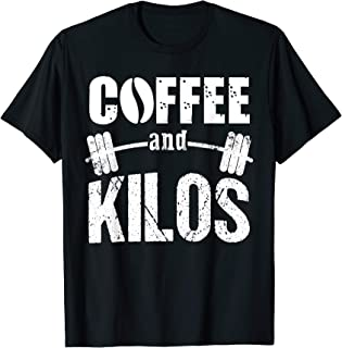 Weightlifter Shirt Weightlifting PR Gift Coffee And Kilos T-Shirt