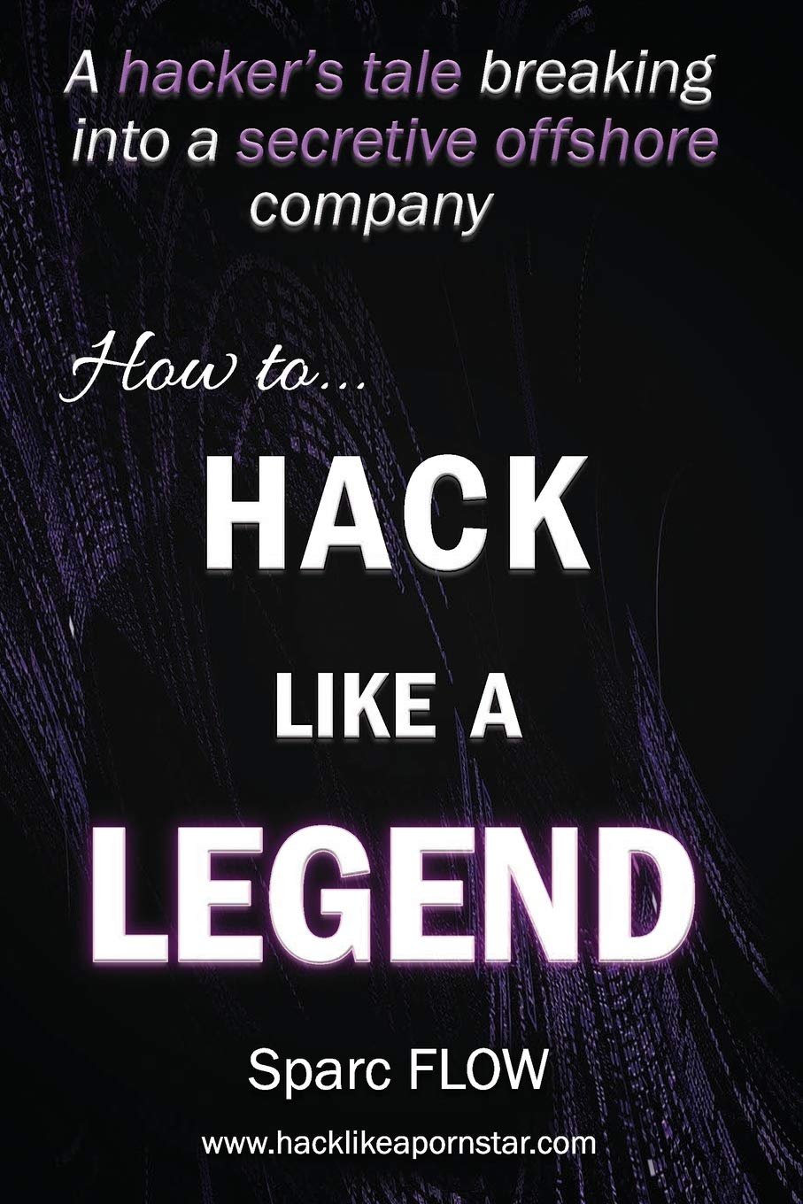 How To Hack Like A LEGEND: A Hacker's Tale Breaking Into A Secretive Offshore Company