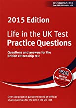 Life in the UK Test: Practice Questions 2015: Questions and Answers for the British Citizenship Test by Martin Cox (Designer), Henry Dillon (Editor), George Sandison (Editor) (20-Nov-2014) Paperback