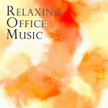 Office Music: Relaxing Background for a Harmonious Work Place, Improved Relationship, Calm Waiting Room & Enjoyable Productivity