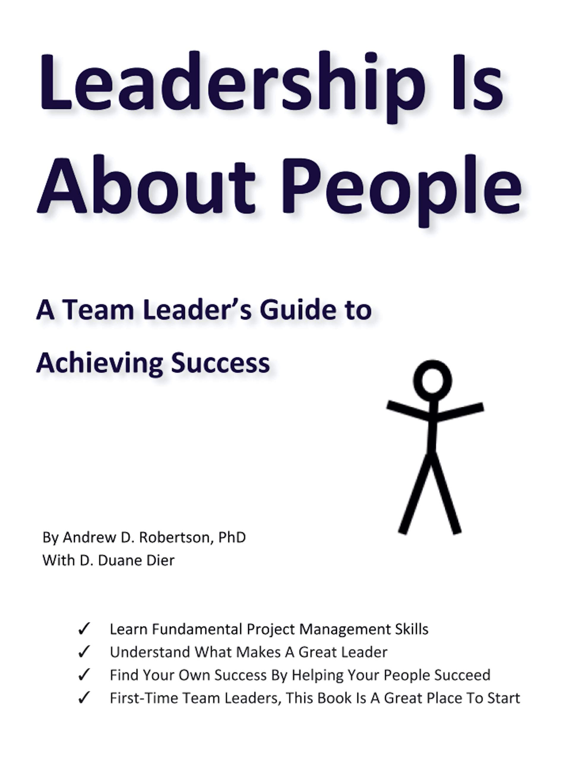 Leadership Is About People: A Team Leader's Guide to Achieving Success