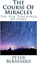 The Course of Miracles: The Zen Teachings of Jesus
