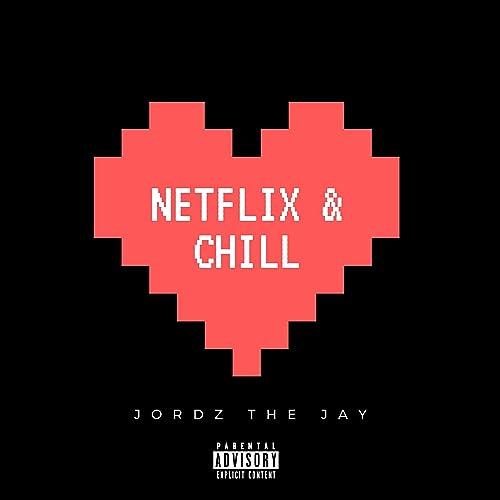 Netflix and Chill [Explicit] de Jordz The Jay en Amazon ...