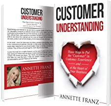 """Customer Understanding: Three Ways to Put the """"Customer"""" in Customer Experience (and at the Heart of Your Business) best Customer Experience Books"""