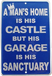 TG,LLC A Mans Home is His Castle, but His Garage is His Sanctuary Funny Embossed Tin Sign