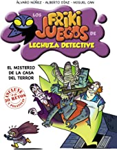 El misterio de la Casa del Terror: Los frikijuegos de Lechuza Detective (Literatura Infantil (6-11 Años) - Lechuza Detective)