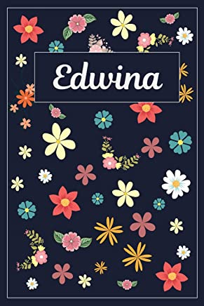 Edwina: Lined Writing Notebook with Personalized Name | 120 Pages | 6x9 | Flowers