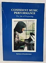 Confident Music Performance: The Art of Preparing