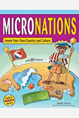 Micronations: Invent Your Own Country and Culture with 25 Projects (Build It Yourself) Kindle Edition