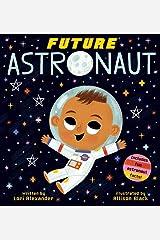 Future Astronaut (Future Baby Boardbooks) Board book