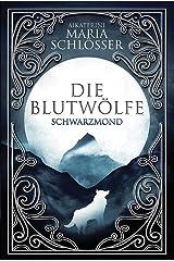 Die Blutwölfe: Schwarzmond Kindle Ausgabe