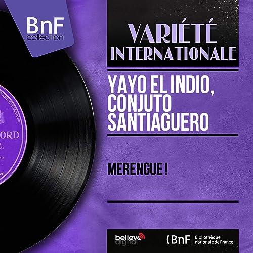 Merengue! (Mono Version) de Yayo el Indio, Conjuto ...