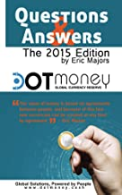 Dot Money The Global Currency Reserve, Questions and Answers