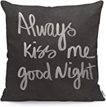 WONDERTIFY Throw Pillow Cover Case Always Kiss Me Goodnight Letting Quote - Soft Linen Pillow Case for Decorative Bedroom/Livingroom/Sofa/Farm House - Cushion Covers Couch Pillow 18x18 Inch 45x45 cm