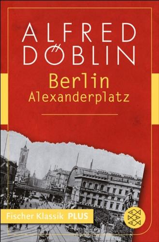 Berlin Alexanderplatz: Die Geschichte vom Franz Biberkopf (Alfred Döblin, Werke in zehn Bänden 2) (German Edition)