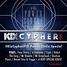 Kix Mag Cypher Vol.5: The Power Circle Edition (feat. Tha Corp, 7ven Thirty, Mr Greycloud, Crazemen, Ciph, Mr Dimelo, Raxiel Sinz, Trigga Slumdog & Bam Militi) [Explicit]
