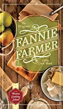 The Original Fannie Farmer 1896 Cookbook: The Boston Cooking School
