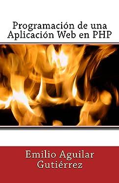 Programación de una Aplicación Web en PHP (Spanish Edition)
