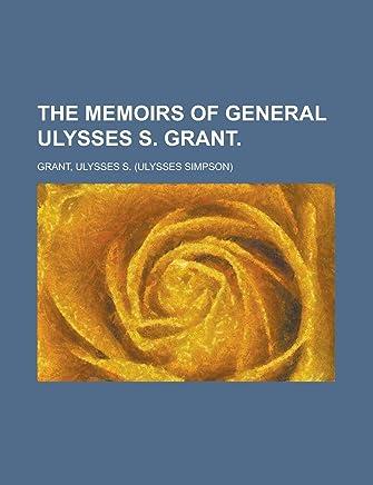 The Memoirs of General Ulysses S. Grant Volume 1