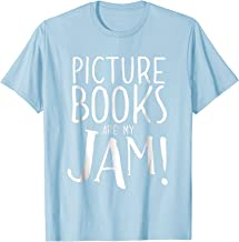 Picture Books Are My Jam Funny Reading T-Shirt