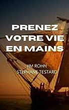 Prenez votre vie en mains (French Edition)