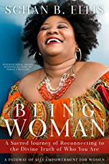 BEING WOMAN: A Sacred Journey of Reconnecting to the Divine Truth of Who You Are Paperback