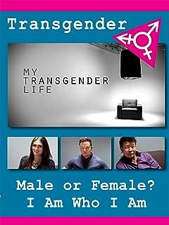 My Transgender Life - Male or Female?