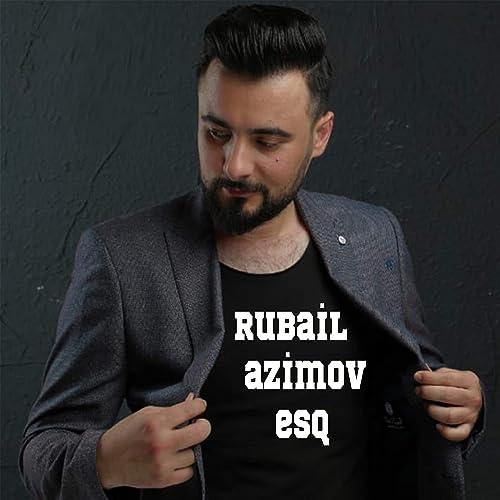 Rubail Azimov Esq Yukle
